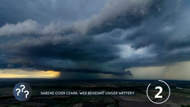 Sabine oder Ciara: Wer benennt unser Wetter?