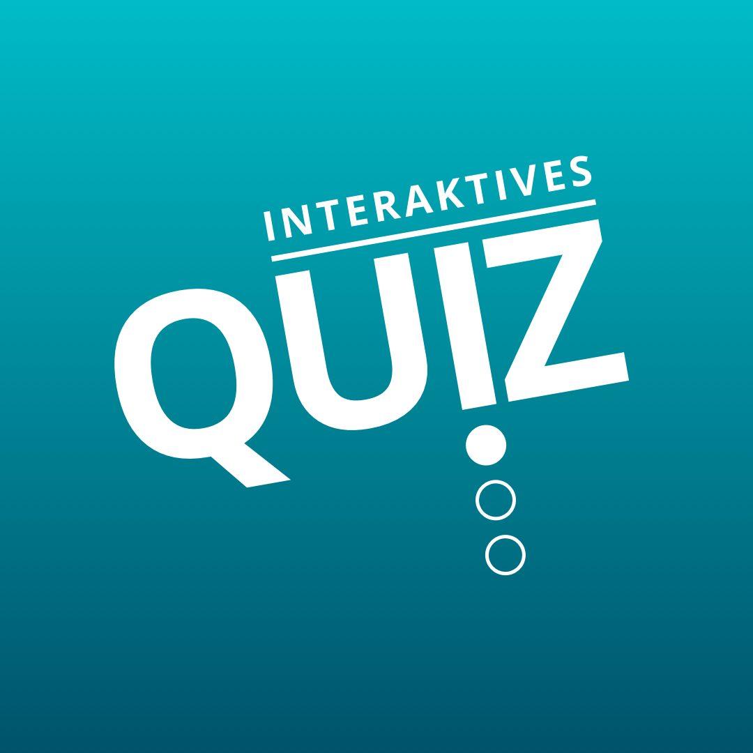 Interaktives Quiz - Kennst du die richtige Antwort?