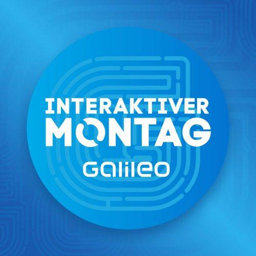 Interaktiver Montag bei Galileo